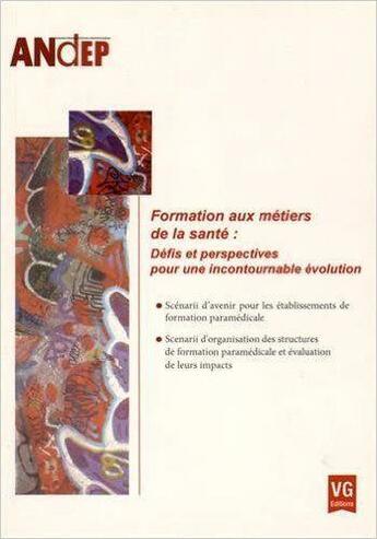 Couverture du livre « Andep Formations Au Metiers De La Sante » de Andep aux éditions Vernazobres Grego
