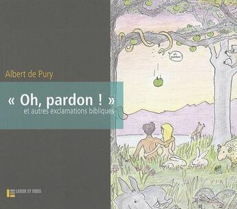 Couverture du livre « « oh, pardon ! » et autres exclamations bilbiques » de Albert De Pury aux éditions Labor Et Fides