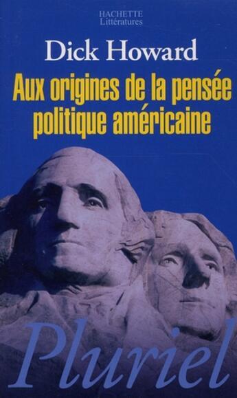 Couverture du livre « Aux origines de la pensée politique américaine » de Howard-D aux éditions Pluriel