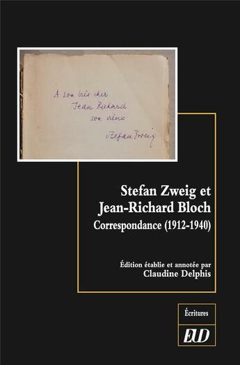 Couverture du livre « Stefan Zweig et Jean-Richard Bloch : correspondance (1912-1940) » de Claudine Delphis aux éditions Pu De Dijon