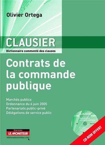 Couverture du livre « Clausier des contrats de la commande publique » de Olivier Ortega aux éditions Le Moniteur