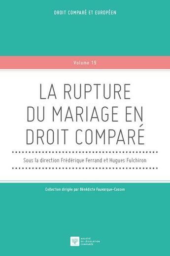 Couverture du livre « La rupture du mariage en droit comparé » de Hugues Fulchiron et Frederique Ferrand aux éditions Ste De Legislation Comparee