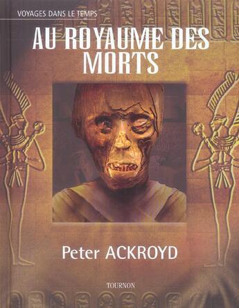 Couverture du livre « Au Royaume Des Morts » de Peter Ackroyd aux éditions Tournon