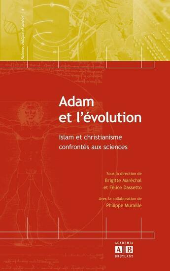 Couverture du livre « Adam et l'évolution ; Islam et christianisme confrontés aux sciences » de Marechal B/Dassetto aux éditions Academia