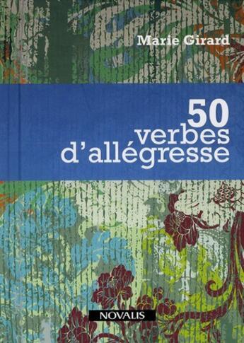 Couverture du livre « 50 verbes d'allégresse » de Marie Girard aux éditions Novalis