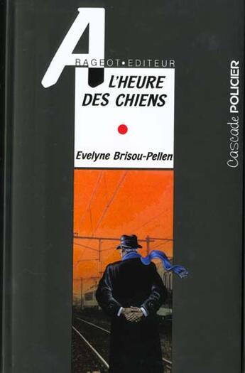 Couverture du livre « À l'heure des chiens » de Evelyne Brisou-Pellen aux éditions Rageot