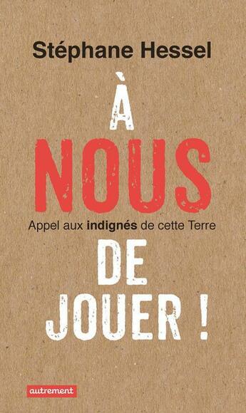 Couverture du livre « À nous de jouer ! » de Stephane Hessel aux éditions Autrement