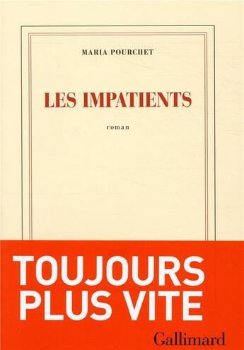 Couverture du livre « Les impatients » de Maria Pourchet aux éditions Gallimard