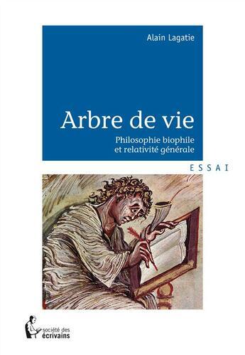 Couverture du livre « Arbre de vie » de Alain Lagatie aux éditions Societe Des Ecrivains
