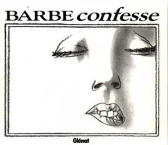 Couverture du livre « Confesse » de Barbe aux éditions Glenat