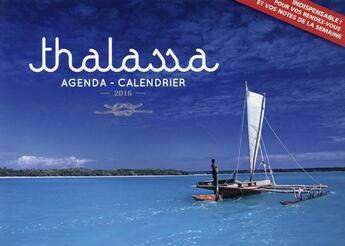 Couverture du livre « Agenda-calendrier 2016 ; thalassa » de Collectif aux éditions Hugo