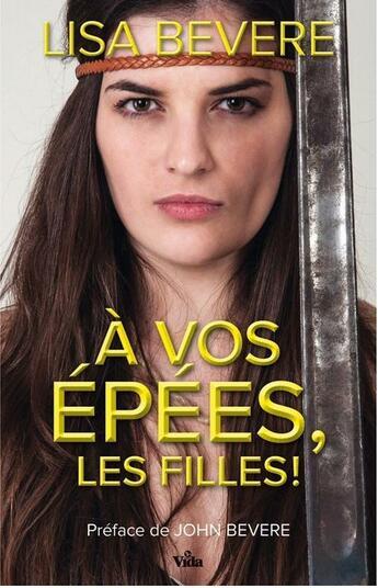 Couverture du livre « À vos épées, les filles ! » de Lisa Bevere aux éditions Vida