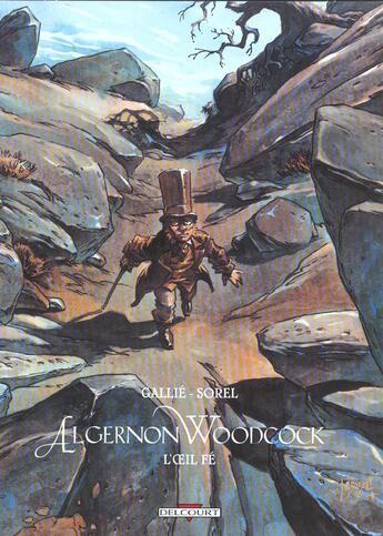 Couverture du livre « Algernon Woodcock t.2 ; l'oeil fé seconde partie » de Guillaume Sorel et Mathieu Gallie aux éditions Delcourt