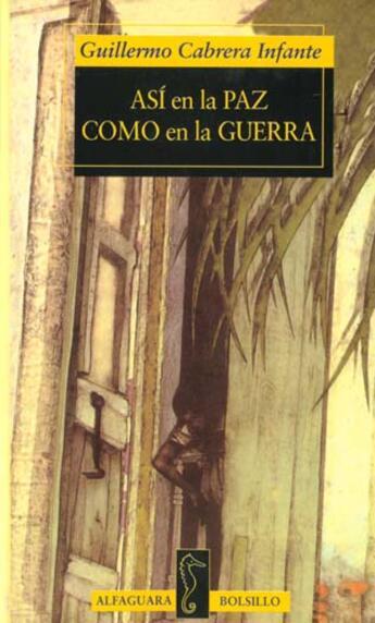 Couverture du livre « Asi En La Paz Como El Guerra » de Guillermo Cabrera-Infante aux éditions Alfaguara