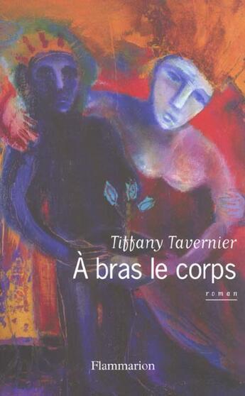 Couverture du livre « A bras le corps » de Tavernier Tiffany aux éditions Flammarion