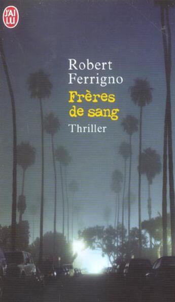 Couverture du livre « Freres De Sang » de Robert Ferrigno aux éditions J'ai Lu