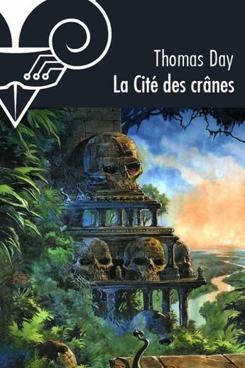 Couverture du livre « La cité des crânes » de Thomas Day aux éditions Le Belial