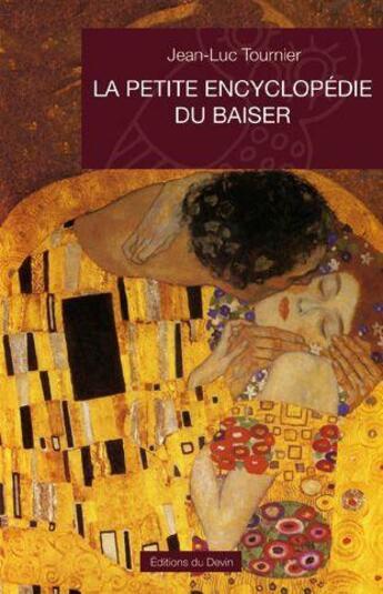 Couverture du livre « La Petite Encyclopedie Du Baiser » de Jean-Luc Tournier aux éditions Editions Du Devin