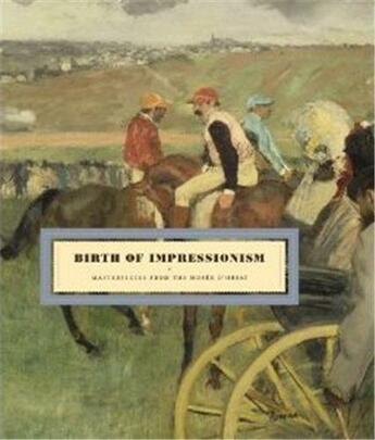 Couverture du livre « Birth of impressionism masterpieces from the musee d'orsay » de Stephane Guegan aux éditions Prestel