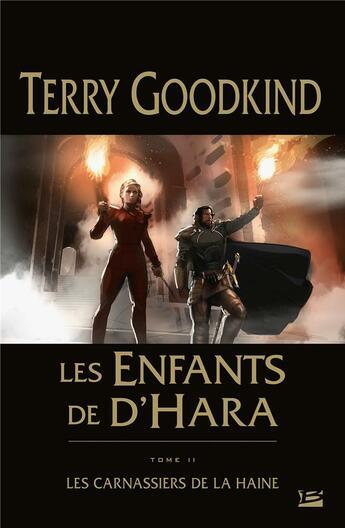 Couverture du livre « Les enfants de d'Hara T.2 ; les carnassiers de la haine » de Terry Goodkind aux éditions Bragelonne