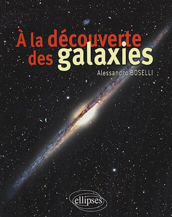Couverture du livre « à la découverte des galaxies » de Boselli aux éditions Ellipses Marketing