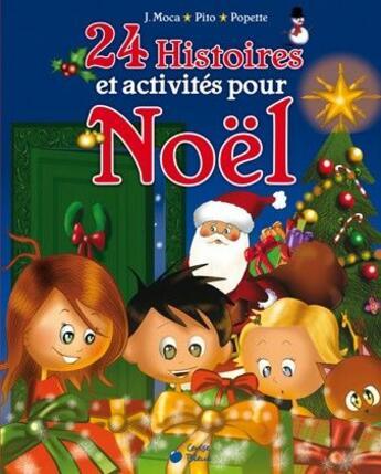 Couverture du livre « 24 histoires et activités pour Noël » de Collectif aux éditions Cerise Bleue