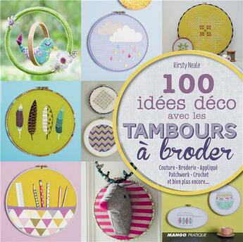 Couverture du livre « 100 idées déco avec les tambours à broder » de Kirsty Neale aux éditions Mango
