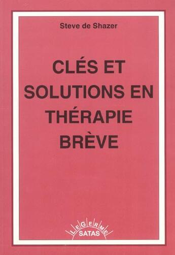 Couverture du livre « Clés et solutions en thérapie brève » de De Shazer aux éditions Satas