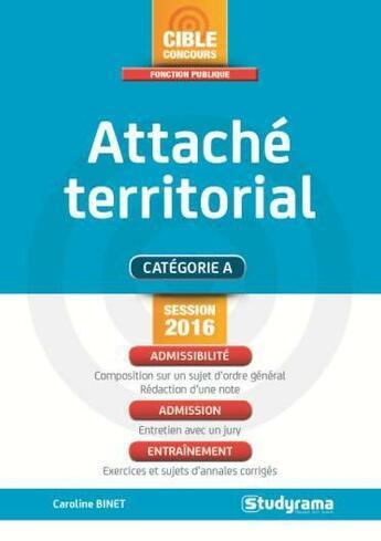 Couverture du livre « Attaché territorial ; catégorie A » de Caroline Binet aux éditions Studyrama