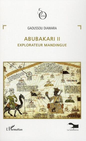 Couverture du livre « Abubakari II ; explorateur mandingue » de Gaoussou Diawara aux éditions L'harmattan