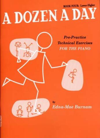 Couverture du livre « A dozen a day t.4 ; lower-higher ; pre-practice technical exercices for the piano » de Edna-Mae Burnam aux éditions