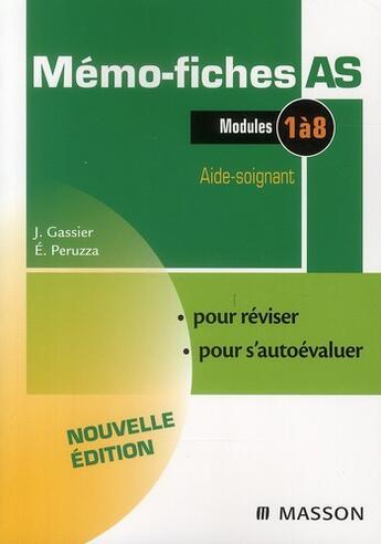 Couverture du livre « Memo-Fiches ; As ; Aide-Soignant ; Modules 1 A 8 (3e Edition) » de J. Gassier et E. Peruzza aux éditions Elsevier-masson