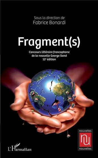 Couverture du livre « Fragment(s) concours littéraire francophone de la nouvelle George Sand (12e édition) » de Fabrice Bonardi aux éditions L'harmattan