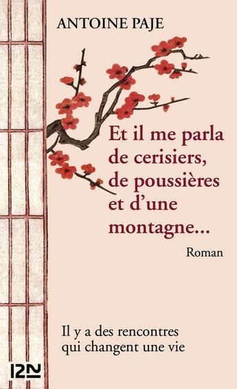 Couverture du livre « Et il me parla de cerisiers, de poussières et d'une montagne... » de Antoine Paje aux éditions 12-21