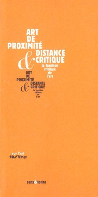 Couverture du livre « Art De Proximite Et Distance Critique » de Collectif aux éditions Sens Et Tonka