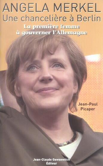 Couverture du livre « Angela Merkel Une Chanceliere A Berlin » de Picaper J P aux éditions Jean-claude Gawsewitch