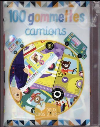 Couverture du livre « 100 petites gommettes ; les camions » de Collectif aux éditions Deux Coqs D'or