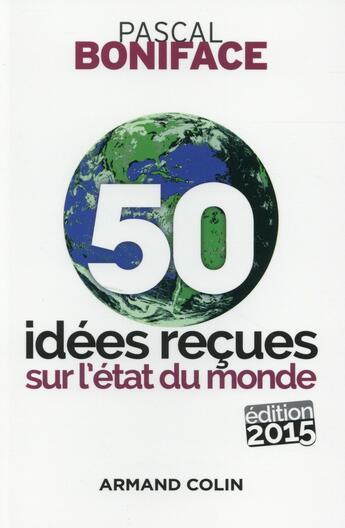 Couverture du livre « 50 idées reçues sur l'état du monde (5e édition) » de Pascal Boniface aux éditions Armand Colin
