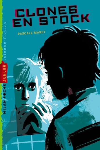 Couverture du livre « Clones en stock » de Pascale Maret aux éditions Milan