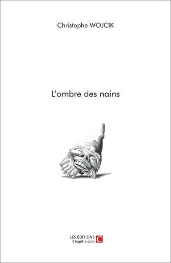 Couverture du livre « L'ombre des nains » de Christophe Wojcik aux éditions Chapitre.com