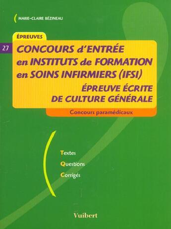 Couverture du livre « Concours D'Entree En Ifsi ; L'Epreuve Ecrite De Culture Generale » de Marie-Claire Bezineau aux éditions Vuibert