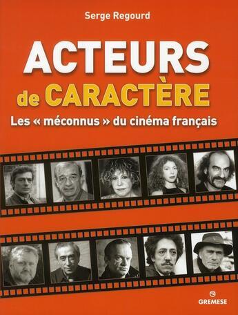 Couverture du livre « Acteurs de caractère ; les