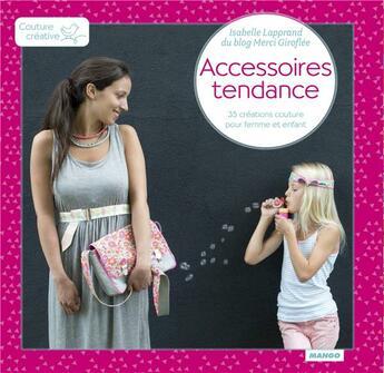 Couverture du livre « Accessoires tendance » de Isabelle Lapprand aux éditions Mango