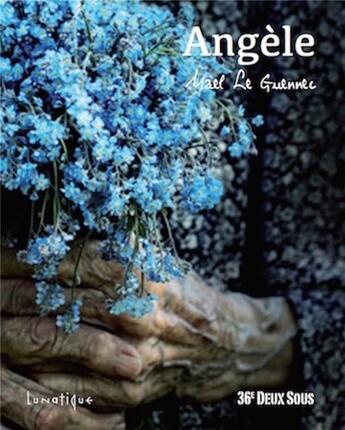Couverture du livre « Angèle » de Mael Le Guennec aux éditions Lunatique