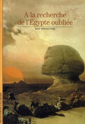 Couverture du livre « à la recherche de l'égypte oubliée » de Jean Vercoutter aux éditions Gallimard
