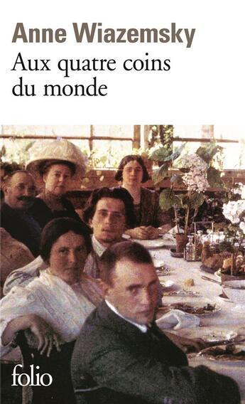 Couverture du livre « Aux Quatre Coins Du Monde » de Anne Wiazemsky aux éditions Gallimard