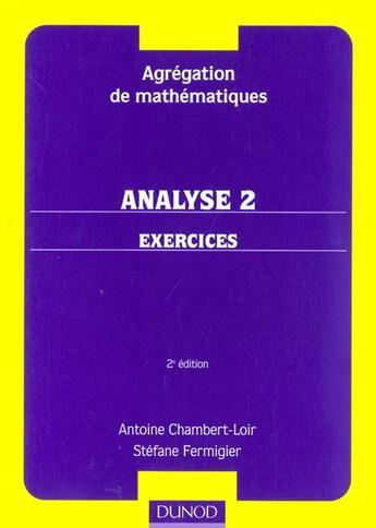 Couverture du livre « Agregation De Mathematiques - Exercices Et Analyse T.2 » de Antoine Chambert-Loir et Stephane Fermiggier aux éditions Dunod