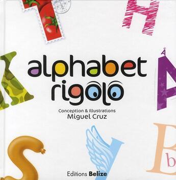 Couverture du livre « Alphabet rigolo » de Miguel Cruz aux éditions Belize