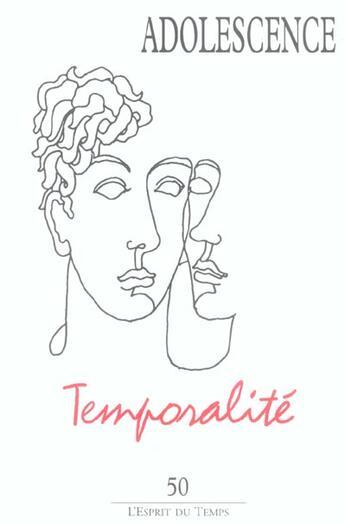 Couverture du livre « Adolescence N 50 T22 N 4 2004 - Temporalite » de  aux éditions Esprit Du Temps