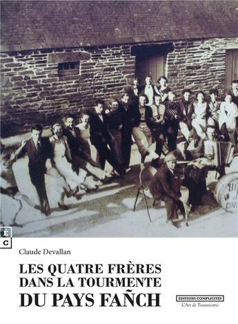 Couverture du livre « Les quatre frères dans la tourmente du pays Fanch » de Claude Devallan aux éditions Complicites